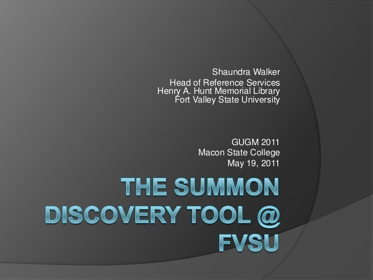 Shaundra Walker<br />Head of Reference ServicesHenry A. Hunt Memorial LibraryFort Valley State University<br />GUGM 2011<b...