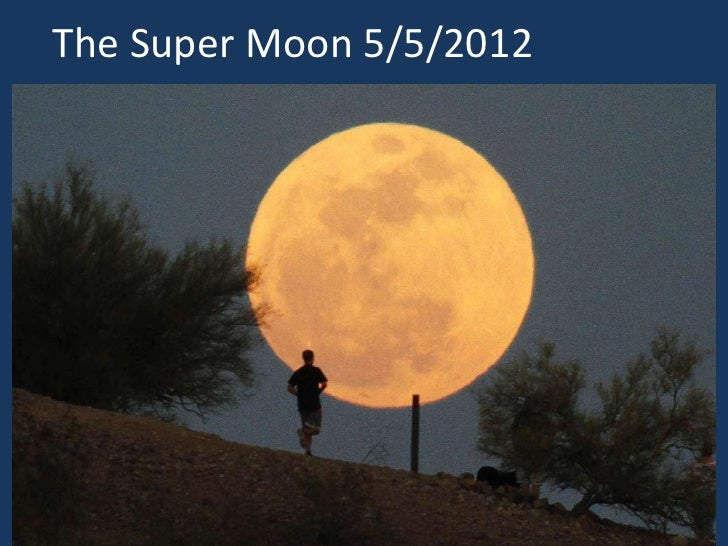 The super moon 5 5 2012
