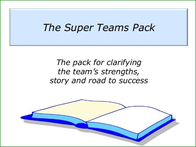 The Super Teams Pack The pack for clarifying the team's strengths, story and road to success
