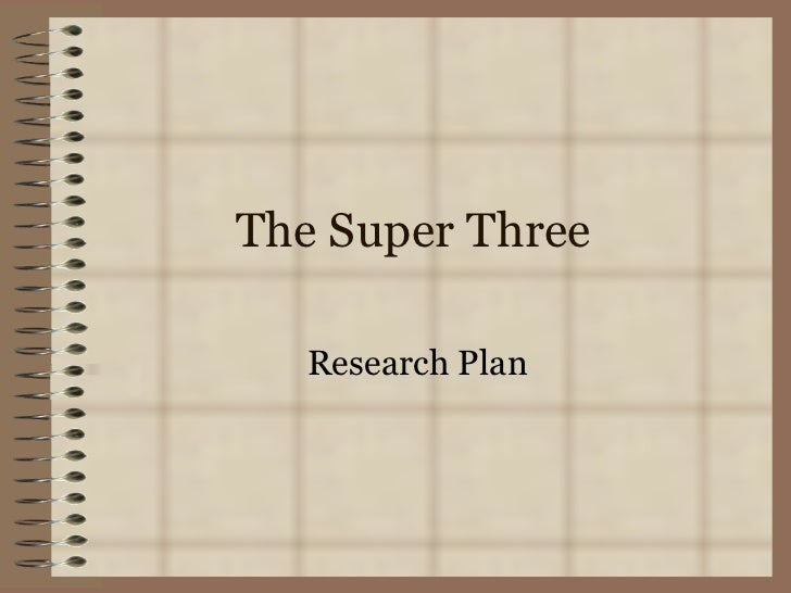 The Super Three   Research Plan