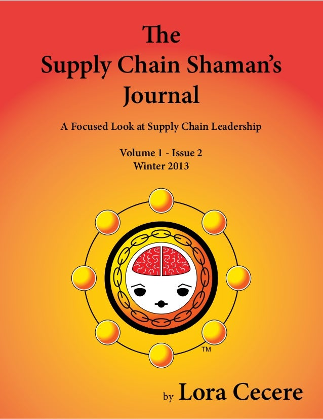 The Supply Chain Shaman's Journal - Winter 2013 - A Focused Look at Supply Chain Leadership