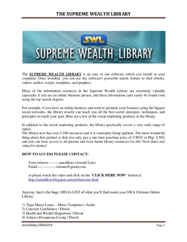 THE SUPREME WEALTH LIBRARY  The SUPREME WEALTH LIBRARY is an easy to use software which you install in your computer. Once...