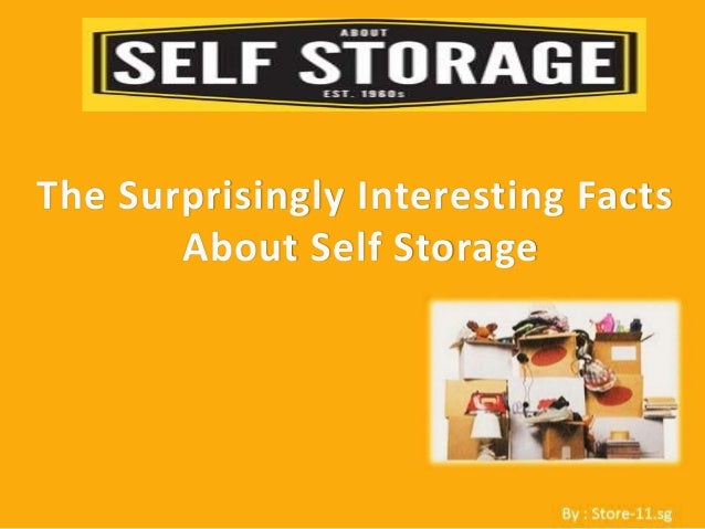 The surprisingly interesting facts about self storage store