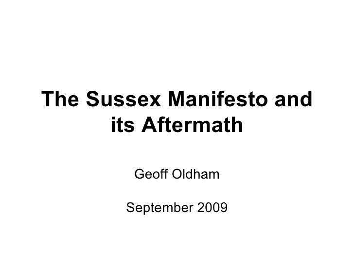 The Sussex Manifesto and its Aftermath Geoff Oldham September 2009