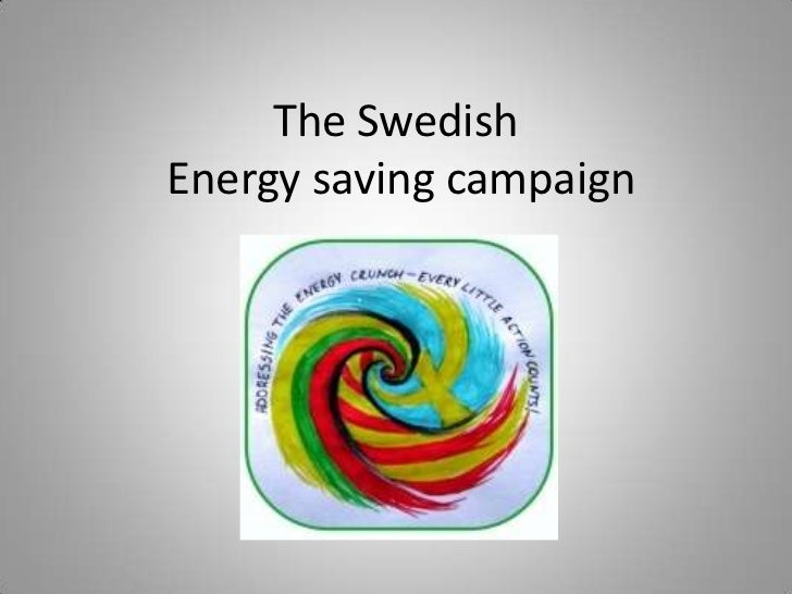 The swedish energy saving campaign