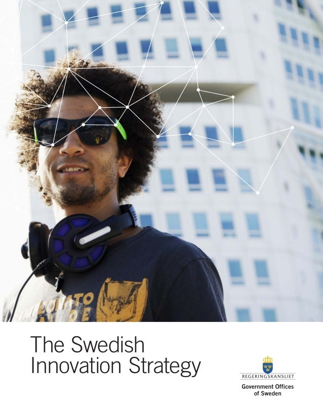 The Swedish Innovation Strategy (Swedish Government 2012)
