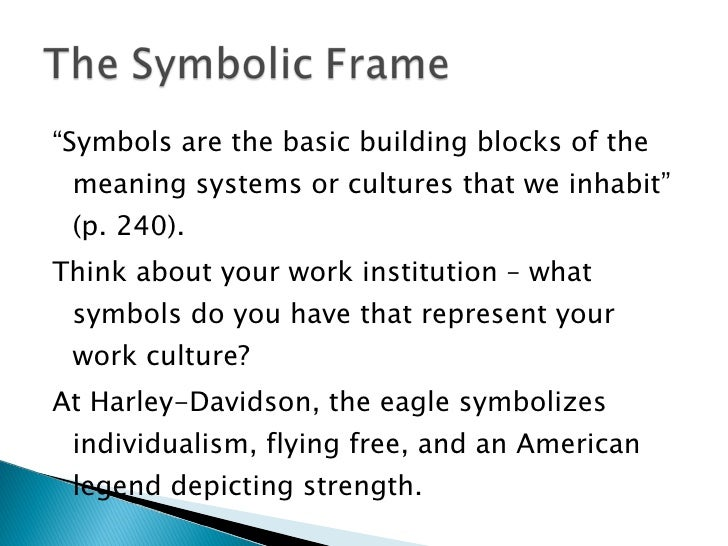 symbolic model of leadership Leaders working in the symbolic frame instill enthusiasm, a sense of  similar to  bolman and deal's leadership model, howard groups.
