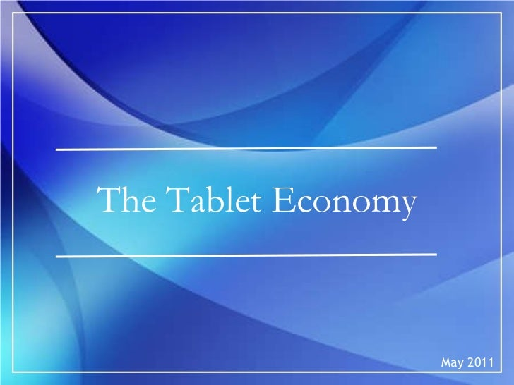 The Tablet Economy May 2011
