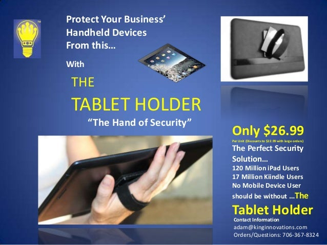 "Protect Your Business' Handheld Devices From this… With  THE  TABLET HOLDER ""The Hand of Security""  Only $26.99 Per Unit (..."