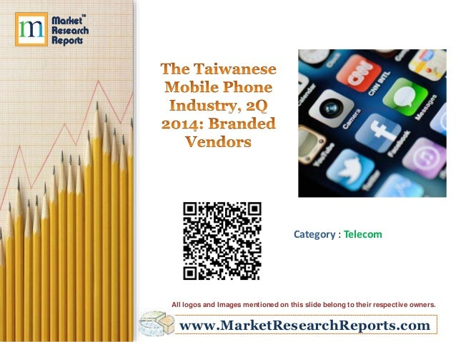 The Taiwanese Mobile Phone Industry, 2Q 2014 - Branded Vendors