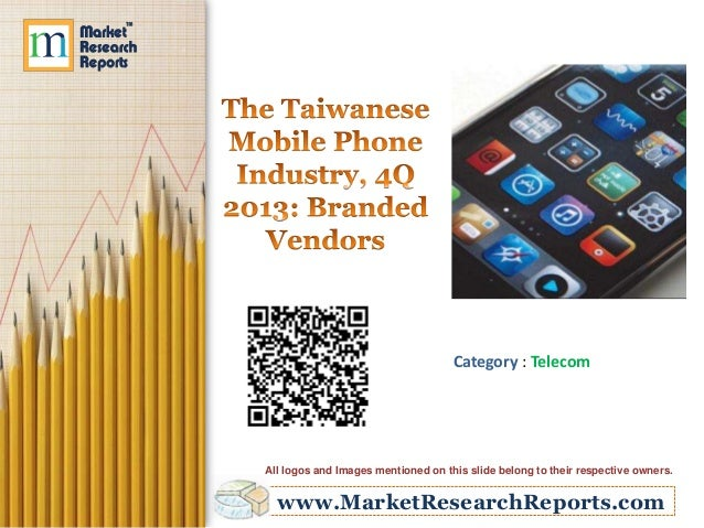 The Taiwanese Mobile Phone Industry, 4Q 2013: Branded Vendors