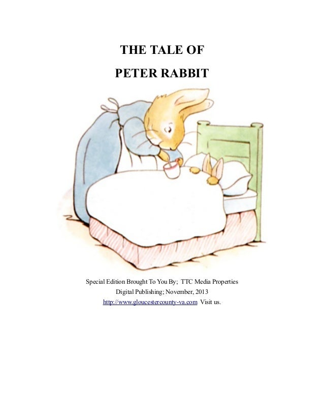 THE TALE OF PETER RABBIT  Special Edition Brought To You By; TTC Media Properties Digital Publishing; November, 2013 http:...