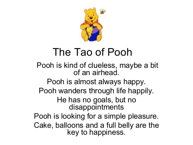 tao of pooh essay Disclaimer: free essays on cliff notes posted on this site were donated by anonymous users and are provided for informational use only the free cliff notes research paper (tao of pooh essay) presented on this page should not be viewed as a sample of our on-line writing service.