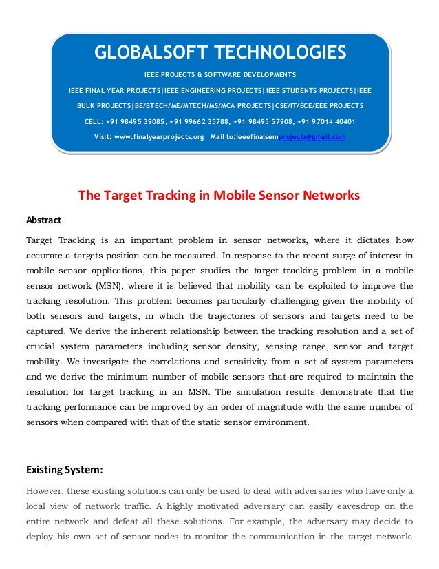 The Target Tracking in Mobile Sensor Networks Abstract Target Tracking is an important problem in sensor networks, where i...