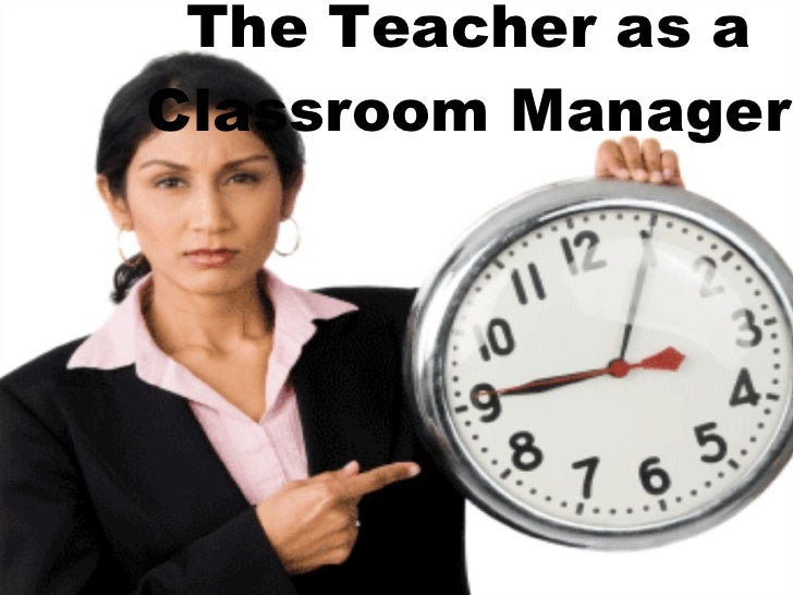 The Teacher as a Classroom Manager
