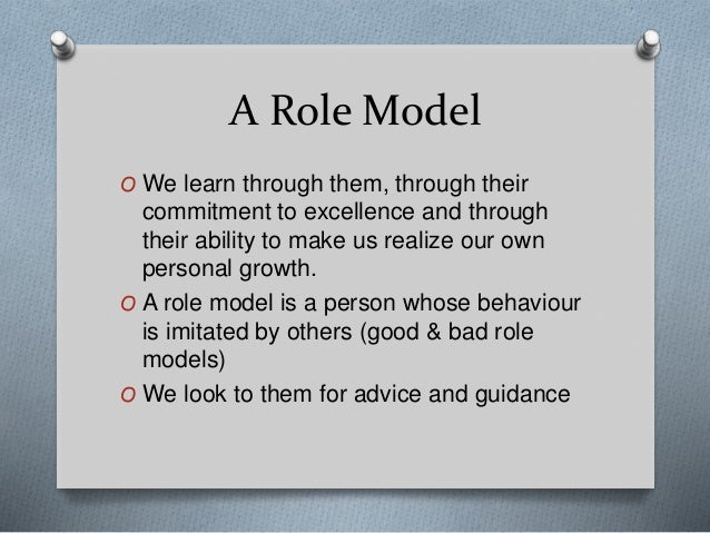 what is role model Definition of role - an actor's part in a play, film, etc.