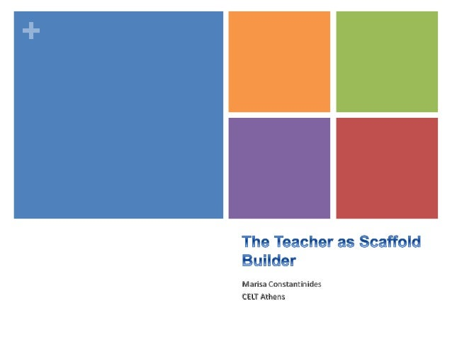 The teacher as scaffold builder