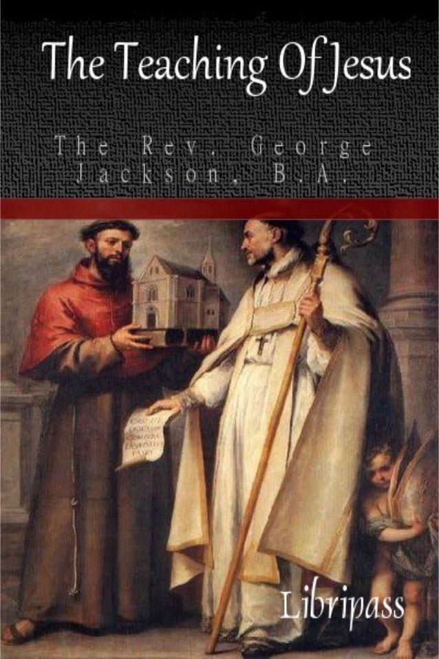 The Teaching Of Jesus By The Rev. George Jackson - ebook