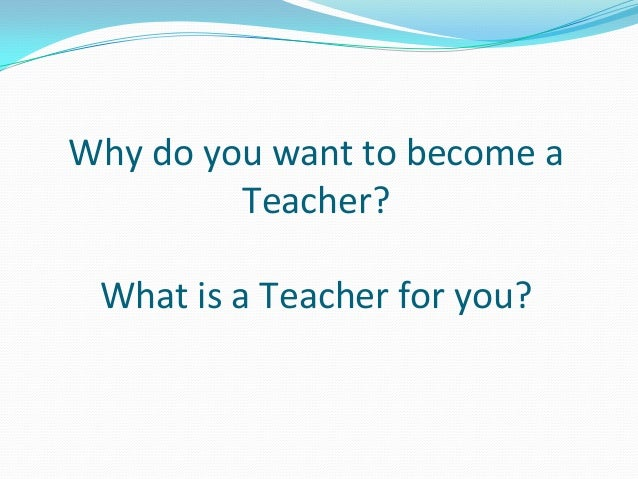 a become essay i on should teacher why Why should someone become a teacher and excerpts from oprah's american schools in crisis special report after all, without.