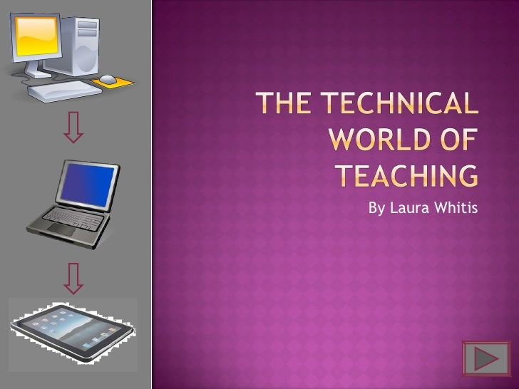 The technical world of teaching