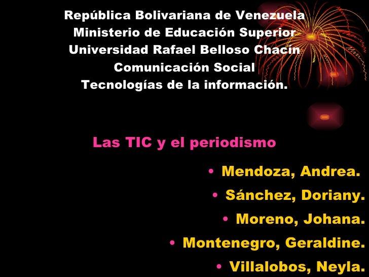 República Bolivariana de Venezuela Ministerio de Educación Superior Universidad Rafael Belloso Chacín Comunicación Social ...