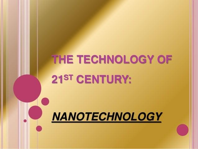 THE TECHNOLOGY OF 21ST CENTURY: NANOTECHNOLOGY
