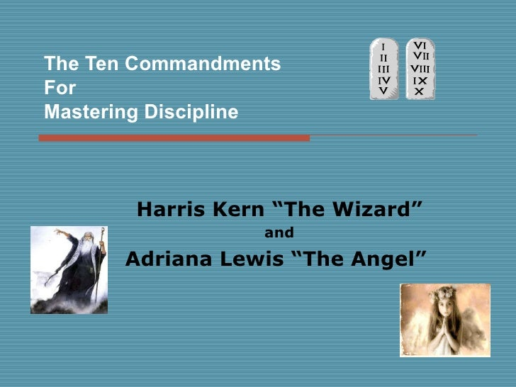 """The Ten Commandments For Mastering Discipline Harris Kern """"The Wizard"""" and Adriana Lewis """"The Angel"""""""