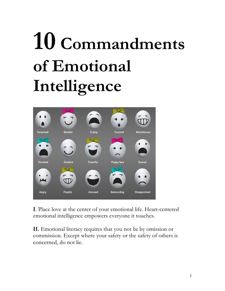 10 Commandments of Emotional Intelligence     I. Place love at the center of your emotional life. Heart-centered emotional...