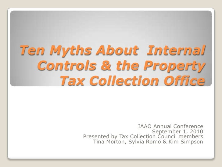 Ten Myths About  Internal Controls & the Property Tax Collection Office <br />IAAO Annual Conference <br />September 1, 20...