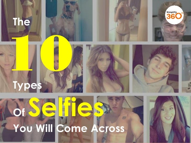 The Ten Types of Selfies you will come across