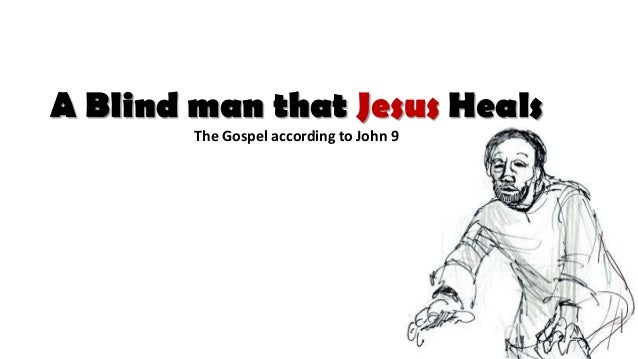 The Blind man that Jesus Heals