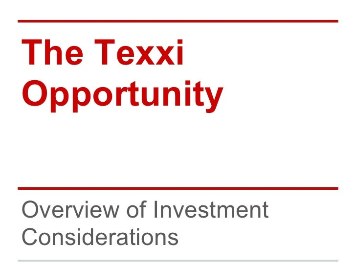 The TexxiOpportunityOverview of InvestmentConsiderations
