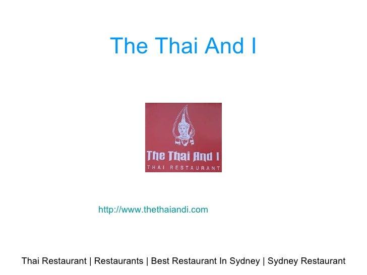 The Thai And I Thai Restaurant | Restaurants | Best Restaurant In Sydney | Sydney Restaurant http://www.thethaiandi.com