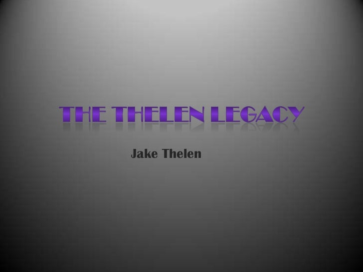 The Thelen legacy