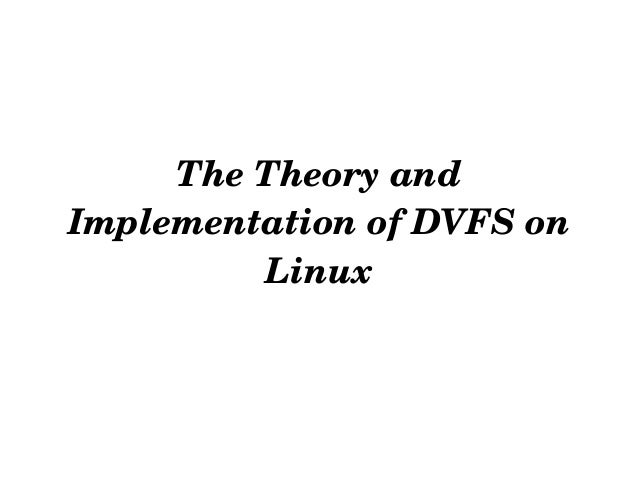 The Theory and Implementation of DVFS on          Linux