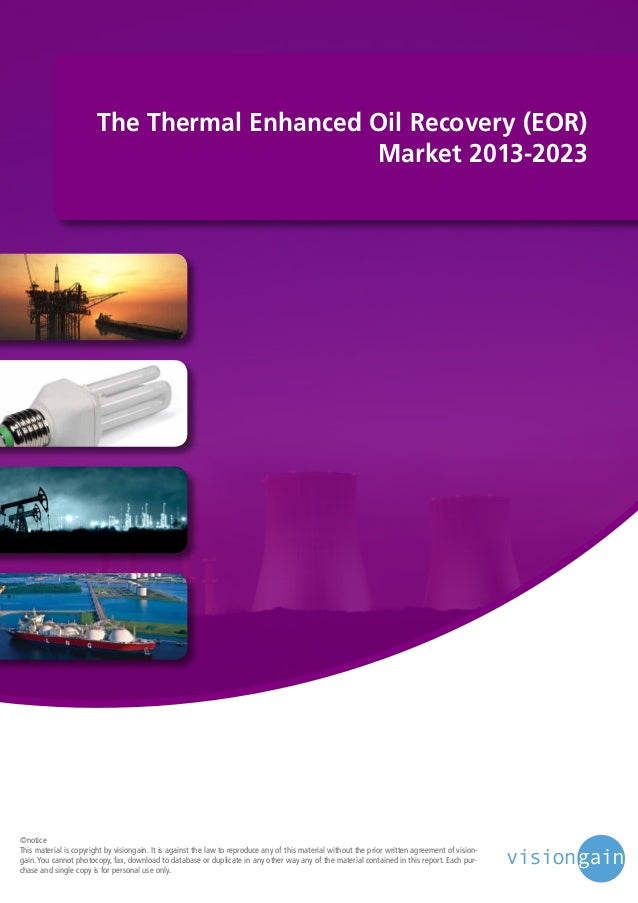 The thermal enhanced oil recovery (EOR) market 2013 2023