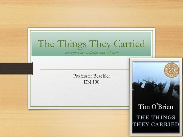 "symbolism the things they carried essay Free essay: analysis of the things they carried by tim o'brien in the book ""the things they carried"", o'brien uses imagery, figurative language and."