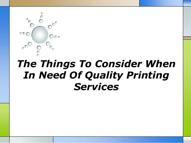 The Things To Consider When In Need Of Quality Printing Services