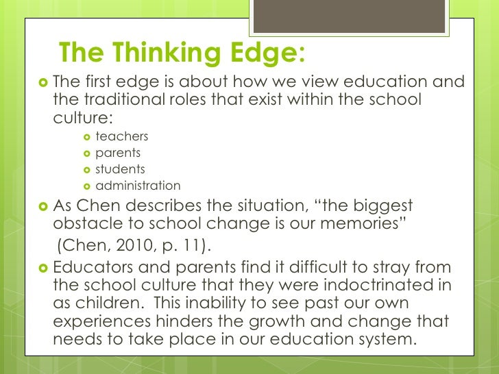 The Thinking Edge: Thefirst edge is about how we view education and the traditional roles that exist within the school cu...