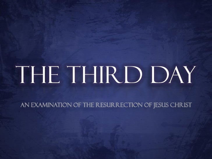 The Third Day - A Defense Of The Resurrection Part 1