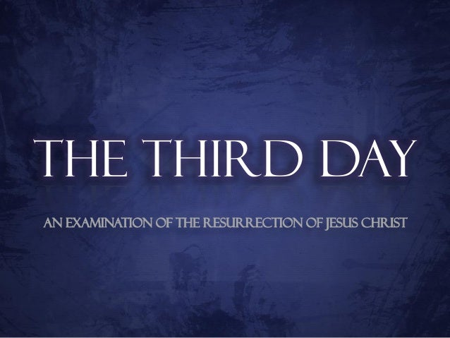 The Third DayAn Examination of the Resurrection of Jesus Christ