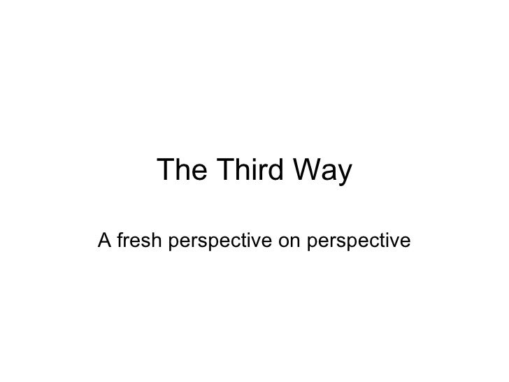 The Third Way A fresh perspective on perspective