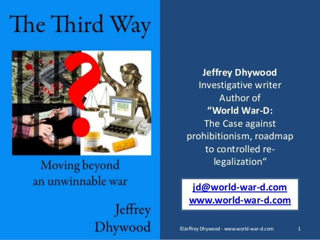 """Jeffrey Dhywood     Investigative writer           Author of        """"World War-D:       The Case against  prohibitionism, ..."""