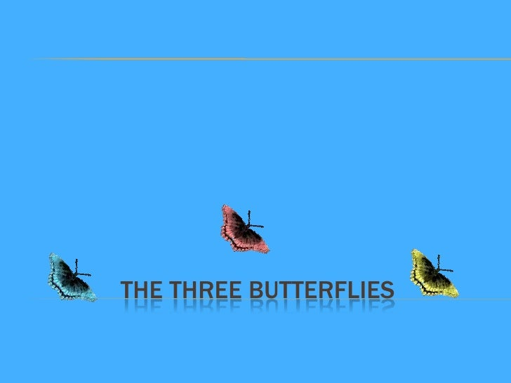 The three butterflies