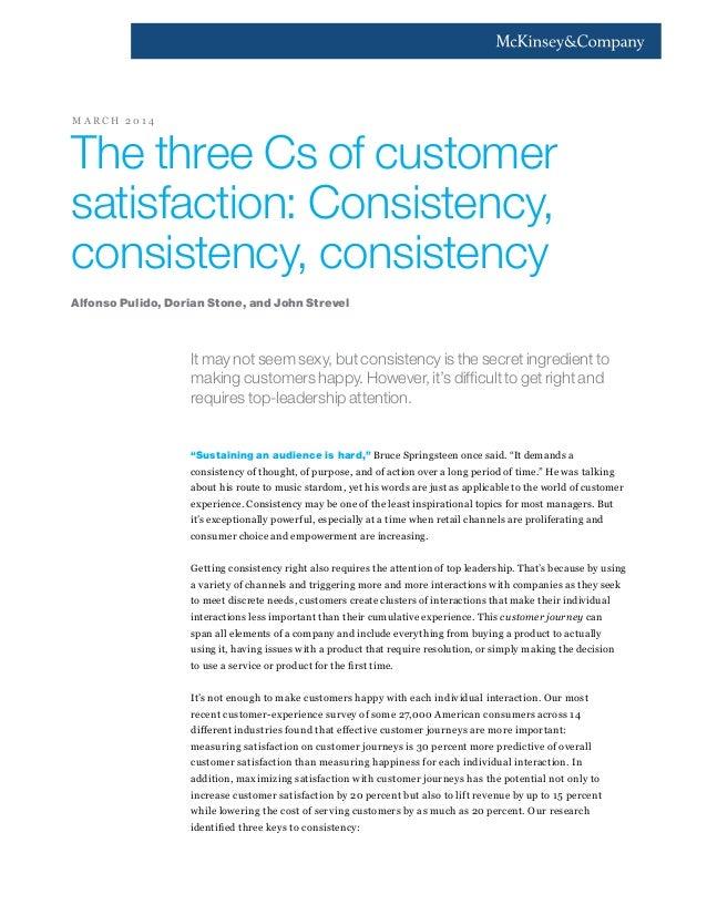 The three cs of customer satisfaction Consistency,consistency, consistency