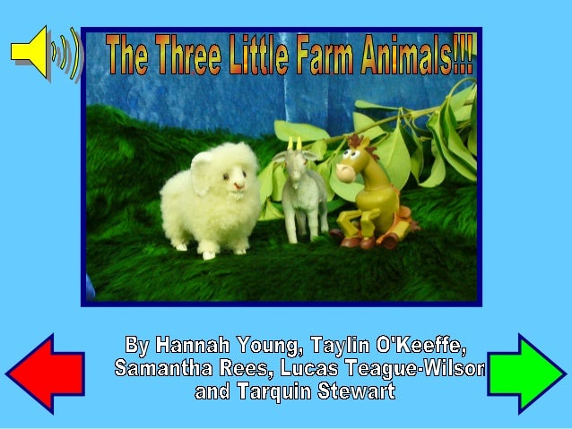 Once upon a time, there lived three little farm animals. There was a horse, a sheep and a goat. They were looking for a pl...