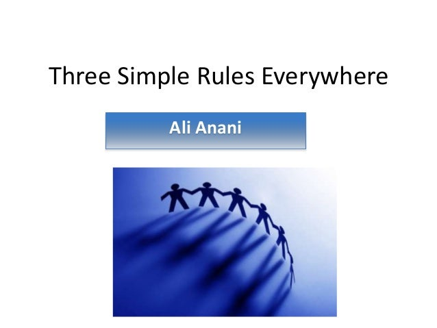 Three Simple Rules Everywhere Ali Anani