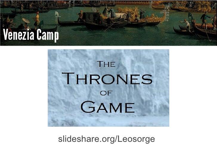 The Thrones of Game [veneziacamp format]