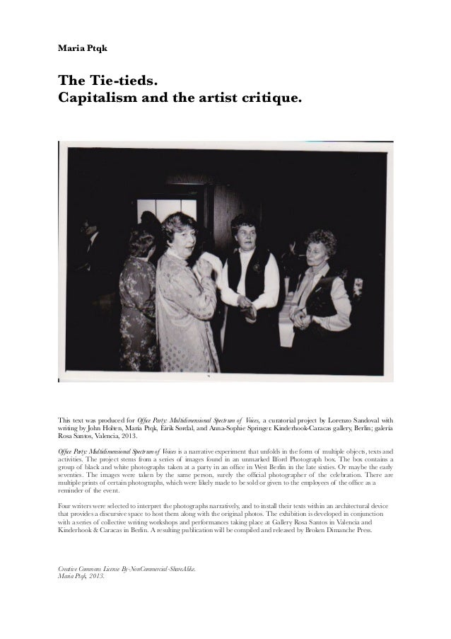 Maria Ptqk The Tie-tieds. Capitalism and the artist critique. This text was produced for Offce Party: Multidimensional Spe...