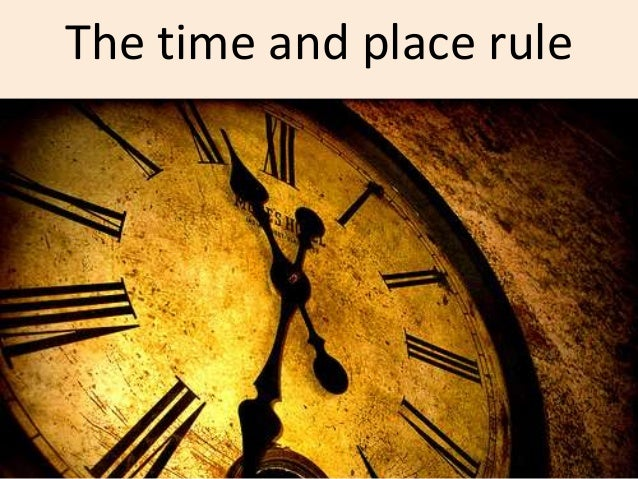 Image result for Time and Place Rule